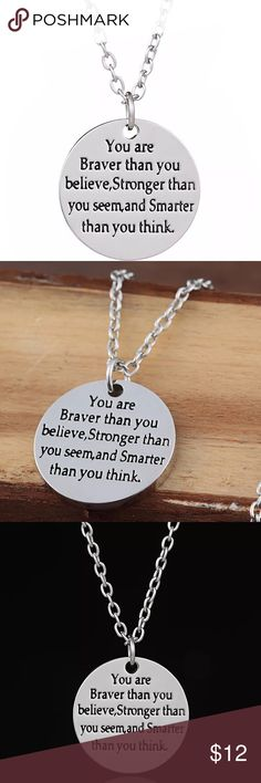 🆕 (D22) You are Braver than you believe.... You are Braver than you believe, Stronger than you seem and Smarter than you think necklace. Chain is 18 inches with a 2 inch extension. Jewelry Necklaces