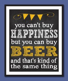 You can't buy happiness but you can buy beer by NewellBrewing, $13.00