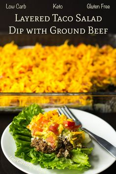 Layered Taco Salad Dip with Ground Beef | Low Carb Yum Clever healthy idea to serve instead of using a taco shell or chips.