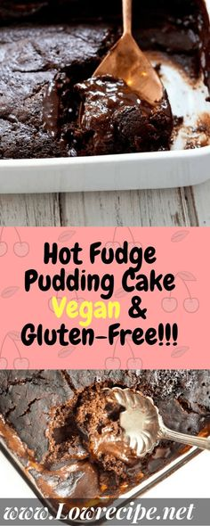Hot Fudge Pudding Cake (Vegan & Gluten-Free)!!! - Low Recipe