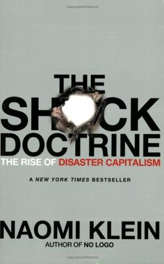 The Shock Doctrine: The Rise of Disaster Capitalism by Naomi Klein,http://www.amazon.com/dp/0312427999/ref=cm_sw_r_pi_dp_mQcYsb1CHXQD4D2J