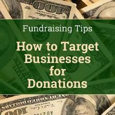 Nonprofit Fundraising Tips - How to Target Businesses for Donations fundraising ideas, crowd fundraising, nonprofit fundraising #fundraising #crowdfunding