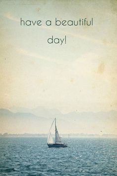 have a beautiful day! click on the image for the biggest selection of greeting cards on the net!