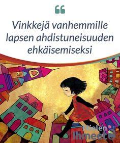 Vinkkejä vanhemmille lapsen ahdistuneisuuden ehkäisemiseksi. Voitaisiin sanoa, että yksi suurimmista #ongelmista, joita vanhemmat lasten #kasvatuksessa #nykypäivänä kokevat, on kaikista pienimpien lasten #ahdistuneisuus. Have Time, Anne, Children, Young Children, Boys, Kids, Child, Kids Part, Kid