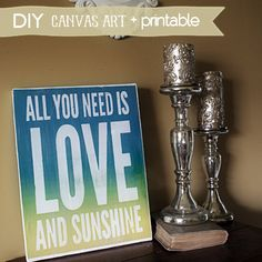 DIY - Printable of All you Need is Love and Sunshine.   http://savedbylovecreations.com/2012/05/sunshine-printable-subway-art-on-canvas.html.  Thank you Johnnie for sharing this free printable and DIY with us.