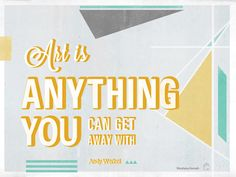 """For September 2012's Designer Desktop, Pittsburgh-based designer Mundania Horvath created a design around Andy Warhol's quote """"Art is anything you can get away with."""""""