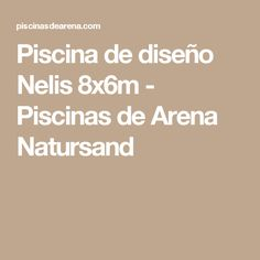 Piscina de diseño Nelis 8x6m - Piscinas de Arena Natursand