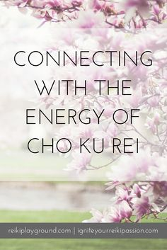 Connecting with the Energy of Cho Ku Rei. Today let's talk about connecting with the energy of Cho Ku Rei. It's easy enough to do when you're attuned to Reiki 2, simply draw the symbol and you're good to go…or are you?