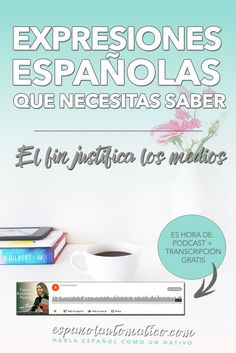 Spanish Expressions Everybody Ought to Know: El fin justifica los medios. In this podcast I explain Spanish expression to help you achieve fluency in Speaking and understand native speakers. Listening to our free Spanish podcast will help you learn Spanish even without realizing it, in a natural way, unconsciously. Don´t forget to download the free transcript of each episode. REPIN for later & share with your friends who also want to learn Spanish.