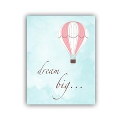 Dream Big Print Quote - Hot Air Balloon Nursery Art Print in Pink and Aqua 11x14 Inch