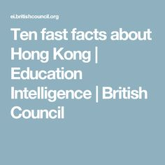 Ten fast facts about Hong Kong | Education Intelligence | British Council