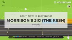 Learn how to play Morrison's Jig (The Kesh) by Traditional on guitar with Yousician. Easy Guitar Songs, Learn To Play Guitar, Morrisons, Playing Guitar, Diy Tutorial, Acoustic, Challenges, Paper Crafts, Tutorials