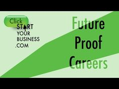 Future Proof Careers - Clickstartyourbusiness.com