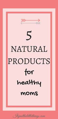 Natural products for healthy moms . amazon things to buy