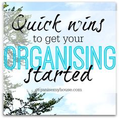 Quick wins to get organised - these quick wins will really transform your home and life and you'll barely notice doing them!