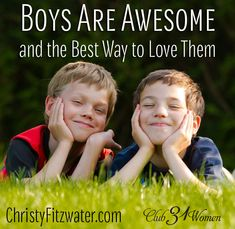 Boys are awesome! There's so much to appreciate in our sons and something to know about loving them. Some really GREAT advice here - from a mom who knows! Boys Are Awesome and the Best Way to Love Them ~ Club31Women