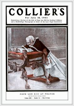 1903, COVER for July 18, Collier's Pope Leo XIII by Francis Xavier Leyendecker | Flickr - Photo Sharing!