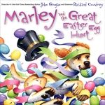 Marley and the Great Easter Egg Hunt By John Grogan Illustrated by Richard Cowdrey