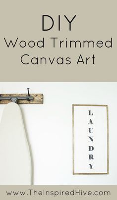 DIY Wood Trimmed Canvas Art- How to make a faux vintage sign for rustic laundry room decor. An easy to make farmhouse decor idea.