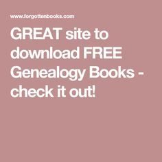 GREAT site to download FREE Genealogy Books - check it out!