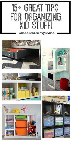 One Mile Home Style: 15  Tips for Organizing Kid Spaces