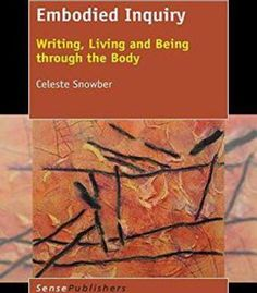 Embodied Inquiry: Writing Living And Being Through The Body PDF
