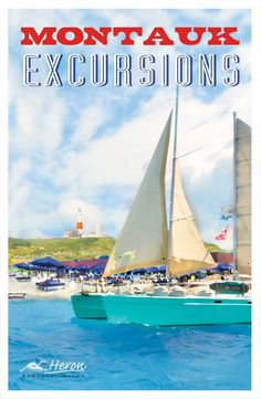 Montauk Excursions - Media: poster, postcard, eflyer - Client: Heron Yacht Charters