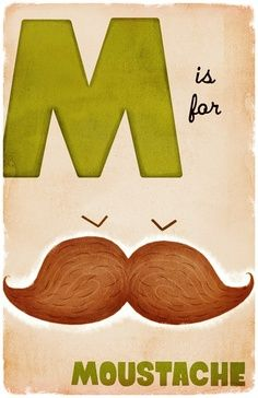 M is for Mustaches!  -Madi