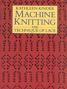 """Link to a book review of """"Machine Knitting: The Technique of Lace"""" by Kathleen Kinder. The review is in German and English, by kind permission from Kerstin of the Strickforum blog."""