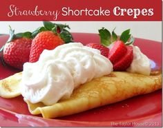 Surprise the love of your life with this super sweet strawberry shortcake crepe recipe!