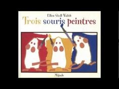 Trois souris peintres storybook to learn primary and secondary colours Learn Spanish Free, Learning Spanish For Kids, Ways Of Learning, Learning English, French Lessons, Spanish Lessons, Teaching French, Teaching Art, Teaching Resources