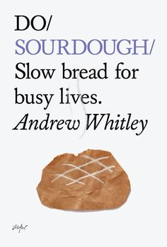 Do Sourdough - Slow bread for busy lives