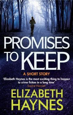 Promises to Keep: A Short Story by Elizabeth Haynes, http://www.amazon.co.uk/dp/B00I9GXP2M/ref=cm_sw_r_pi_dp_C-mCvb0V7P377
