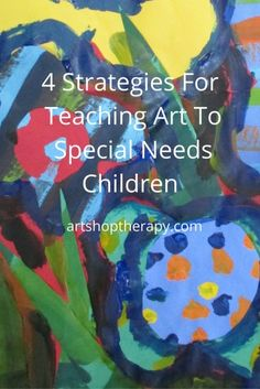 4 Strategies for teaching art to special needs children. Check out these tips fo… 4 Strategies for teaching art to special needs children. Check out these tips for teaching art to your special needs students. Art Therapy Projects, Art Therapy Activities, Art Projects, Art Lessons For Kids, Art Lessons Elementary, Art For Kids, Special Needs Art, Special Needs Students, Special Needs Quotes