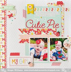 Kodak Moments--Ginger Williams: A New Favorite Layout--She's A Cutie Pie Baby Girl Scrapbook, Baby Scrapbook Pages, Kids Scrapbook, Scrapbook Designs, Scrapbook Paper Crafts, Scrapbooking Layouts, Scrapbook Cards, Scrapbook Sketches, Layout Design
