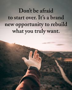 Don't be afraid to start over. It's a brand new opportunity to rebuild what you truly want. life quotes quotes quote life positivity quotes life quotes and sayings Uplifting Quotes, Meaningful Quotes, Positive Quotes, Inspirational Quotes, Positive Motivation, Positive Vibes, New Life Quotes, Faith Quotes, Best Quotes