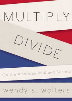 Multiply/Divide:+On+the+American+Real+and+Surreal