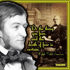 """""""Do the thing you fear, and the death of fear is certain."""" -Ralph Waldo Emerson (US Poet 1803-1882) #quoteoftheday"""