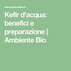 Kefir d'acqua: benefici e preparazione | Ambiente Bio