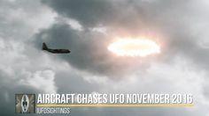 UFO Sightings Aircraft Chases UFO November 2016