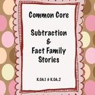 Common Core Subtraction and Fact Family Stories