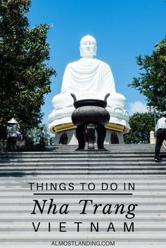 14 amazing things to do in Nha Trang Vietnam to make the most of your time...