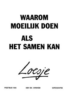 Loesje : Habits of Mind Me Quotes, Funny Quotes, Qoutes, Habits Of Mind, Dutch Quotes, School Quotes, One Liner, Branding, True Words