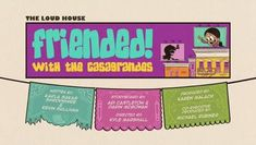 with the Casagrandes Best Friends Forever, Nickelodeon, New Neighbors, Title Card, Story Arc, Theme Song, Call Her, Writing