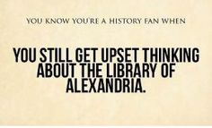 It makes me sick every time I think about it--all those books!