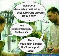 """Do you have any cards on which is written: """"You are the only love of my life""""? So romantic, yes, of course. Great, I'll take 8 of them, please. Image Gag, French Meme, Italian Humor, Funny Memes, Jokes, Good Good Father, Thug Life, Vignettes, Love Of My Life"""