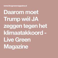 Daarom moet Trump wél JA zeggen tegen het klimaatakkoord - Live Green Magazine