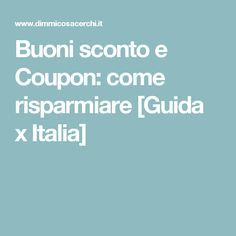 Buoni sconto e Coupon: come risparmiare [Guida x Italia]