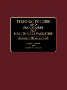 personnel policies and procedures for health care facilitiesa managers manual and guide