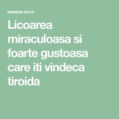 Licoarea miraculoasa si foarte gustoasa care iti vindeca tiroida Hypothyroidism, Natural Remedies, Health, Medicine, Health Care, Natural Home Remedies, Natural Medicine, Salud